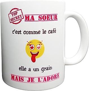 Mug/Tasse – Ma soeur c'est comme le café elle a un grain mais je l'adore – Tasse Originale/Cadeau Anniversaire/Humour/Drol...