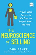The Neuroscience of Selling: Proven Sales Secrets to Win Over the Buyer's Heart and Mind