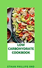 LOW CARBOHYDRATE COOKBOOK: The Ultimate Guide On Long Term,Low-carb Eating Diet And Recipes (English Edition)