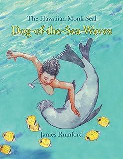 The Hawaiian Monk Seal Dog-of-the-Sea-Waves