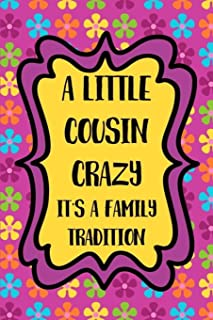 A Little Cousin Crazy It's a Family Tradition: Writing Journal for a Favorite Family Member