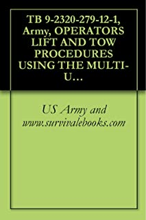 TB 9-2320-279-12-1, Army, OPERATOR'S LIFT AND TOW PROCEDURES USING THE MULTI-USE ADAPTER (MUA) M977 SERIES, 8X8 HEAVY EXPANDED MOBILITY TACTICAL TRUCKS (HEMTT), 2006