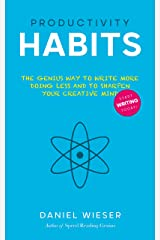 Productivity Habits: The Genius Way to Write More Doing Less And to Sharpen Your Creative Mind (English Edition) Kindle Ausgabe