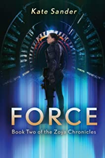 Force: Book Two of the Zoya Chronicles: Volume 2