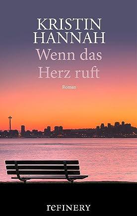 Wenn das Herz ruft: Roman (Ullstein Belletristik) (German Edition)