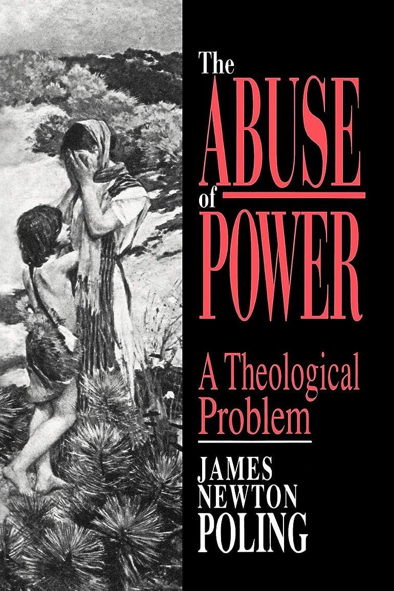 内陸もの病院The Abuse of Power: A Theological Problem