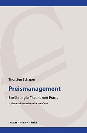 Preismanagement.: Einführung in Theorie und Praxis. (German Edition)