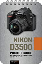 Nikon D3500: Pocket Guide: Buttons, Dials, Settings, Modes, and Shooting Tips