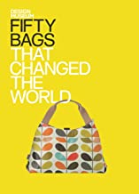 Fifty Bags That Changed the World: Design Museum Fifty