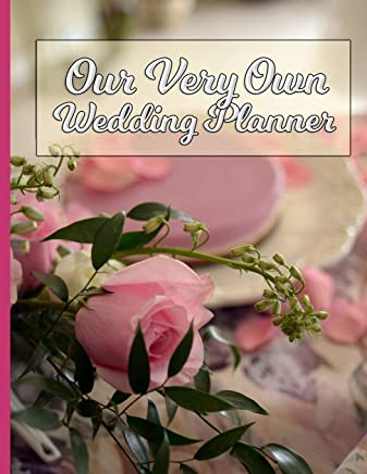 Our Very Own Wedding Planner: Remember it All and Get it All Done!