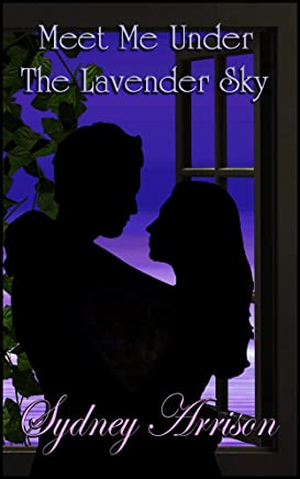 Meet Me Under the Lavender Sky (Wen and Jasmine's Love Story Book 2)