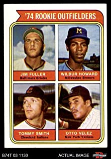 1974 Topps # 606 Rookie Outfielders Jim Fuller/Wilbur Howard/Tommy Smith/Otto Velez Orioles/Brewers/Indians/Yankees (Baseball Card) Dean's Cards 8 - NM/MT Orioles/Brewers/Indians/Yankees