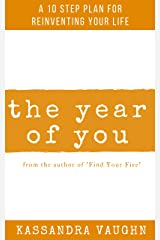 The Year of You: A 10 Step Plan for Reinventing Your Life Kindle Edition