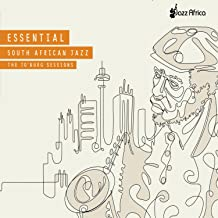 Essential South African Jazz: The Jo'burg Sessions
