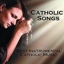 Catholic Songs - Best Instrumental Catholic Songs