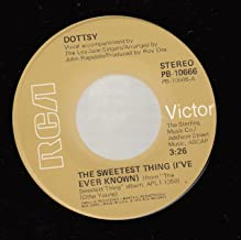 DOTTSY 45 RPM The Sweetest Thing (I've Ever Known) / We Still Sing Love Songs Here In Texas