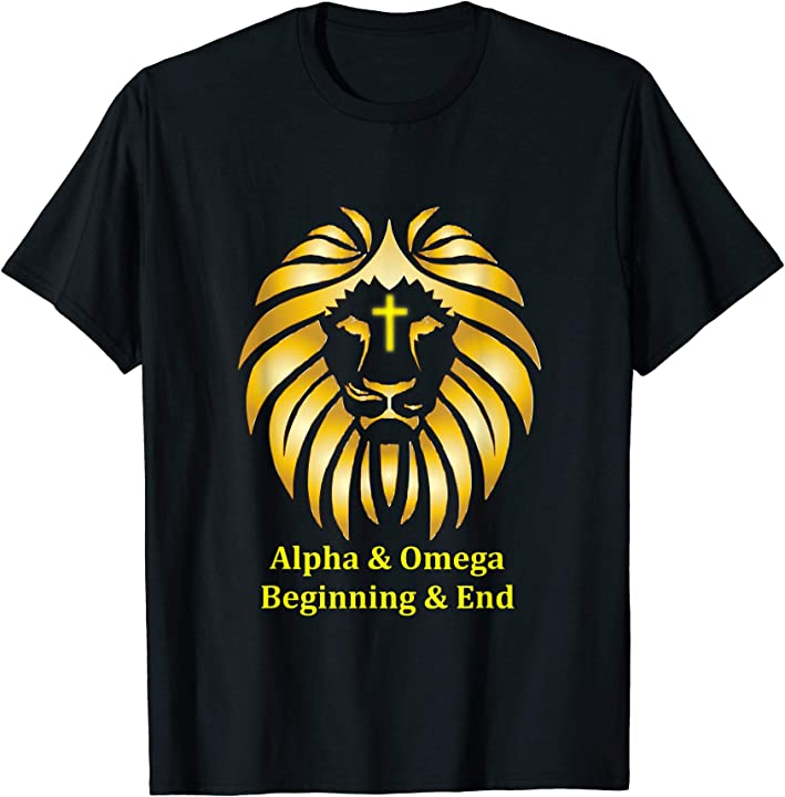 Alpha and Omega Lion of the tribe of Judah t shirt