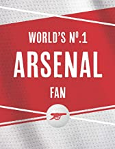 World's No.1 Arsenal Fan: Are you the biggest Arsenal fan? Then this notebook is perfect for you!