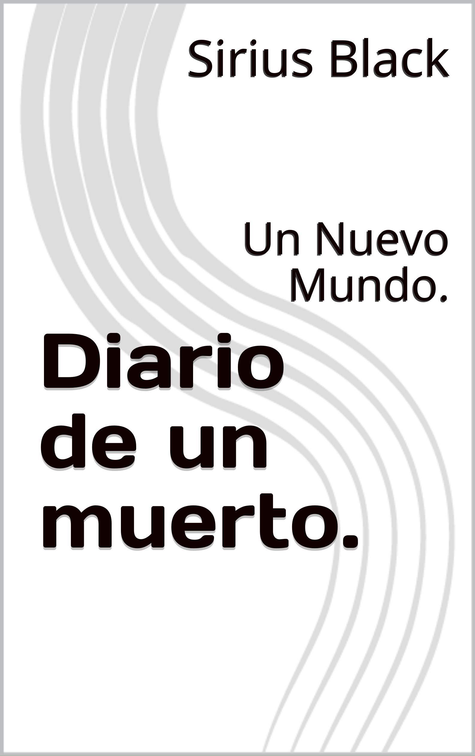 Diario de un muerto.: Un Nuevo Mundo. (Spanish Edition)