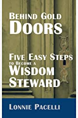 Behind Gold Doors-Five Easy Steps to Become a Wisdom Steward: An Allegory about Seeking and Sharing Wisdom (The Behind Gold Doors Series) Kindle Edition