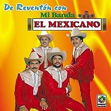 De Reventón Con Mi Banda El Mexicano