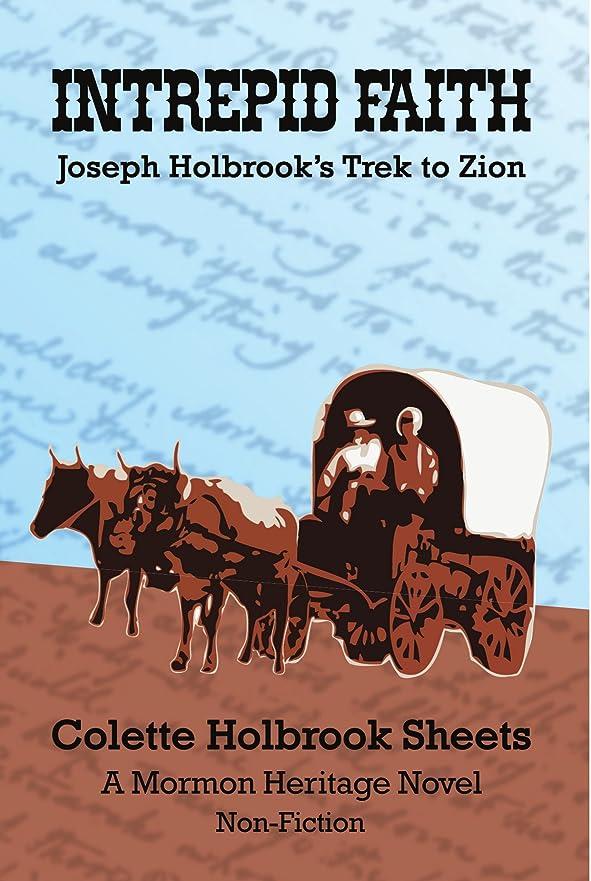 代数祈り魔術Intrepid Faith: Joseph Holbook's Trek to Zion: A Mormon Heritage Novel (English Edition)