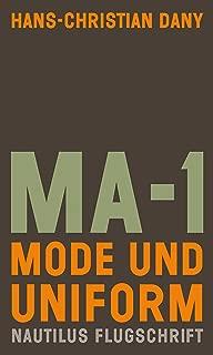 MA-1. Mode und Uniform: Nautilus Flugschrift (German Edition)