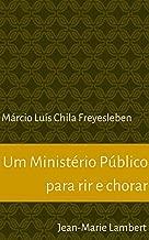 Um Ministério Público para rir e chorar (Portuguese Edition)