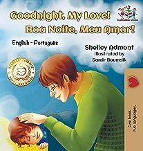 Goodnight, My Love! (English Portuguese Children's Book): Bilingual English Brazilian Portuguese book for kids