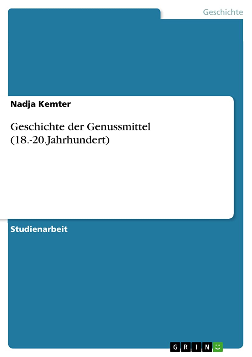 怠ワゴン改修Geschichte der Genussmittel (18.-20.Jahrhundert) (German Edition)