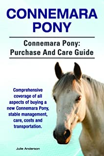 Connemara Pony. Connemara Pony comprehensive coverage of all aspects of buying a new Connemara Pony, stable management, ca...