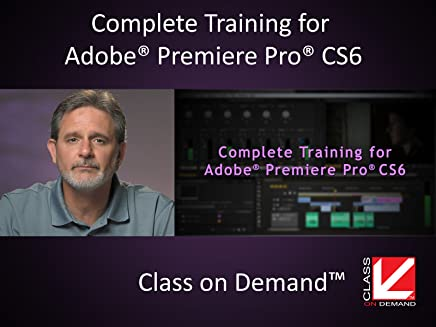 Complete Training for Adobe Premiere Pro CS6 & CC (Institutional Use)