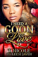 I Need A Goon To Love : A Valentine's Day Love Story Kindle Edition