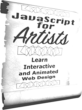 JavaScript for Artists: Interactive and Animated Web Design