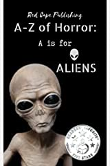 A is for Aliens (A to Z of Horror Book 1) Kindle Edition