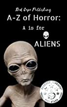 A is for Aliens (A to Z of Horror Book 1)
