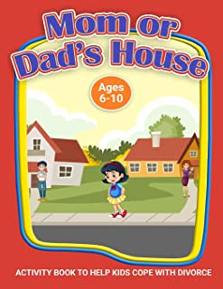 Mom or Dad's House?: A Workbook to Help Kids Cope with Divorce (Therapeutic Helping Kids Heal Activity Book Series)