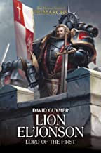 Lion El'Jonson: Lord of the First (The Horus Heresy: Primarchs)