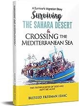 SURVIVING THE SAHARA DESERT & CROSSING THE MEDITERRANEAN SEA: The faithfulness of God has kept me alive