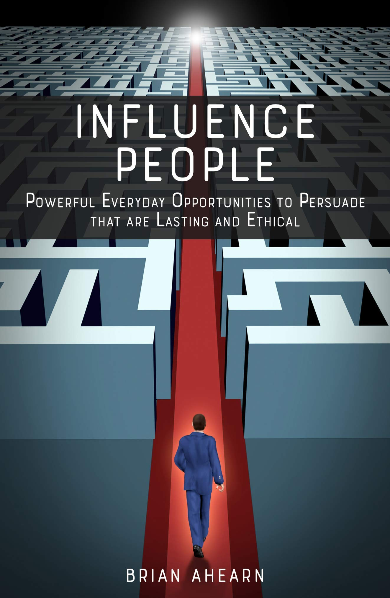 Image OfInfluence PEOPLE: Powerful Everyday Opportunities To Persuade That Are Lasting And Ethical