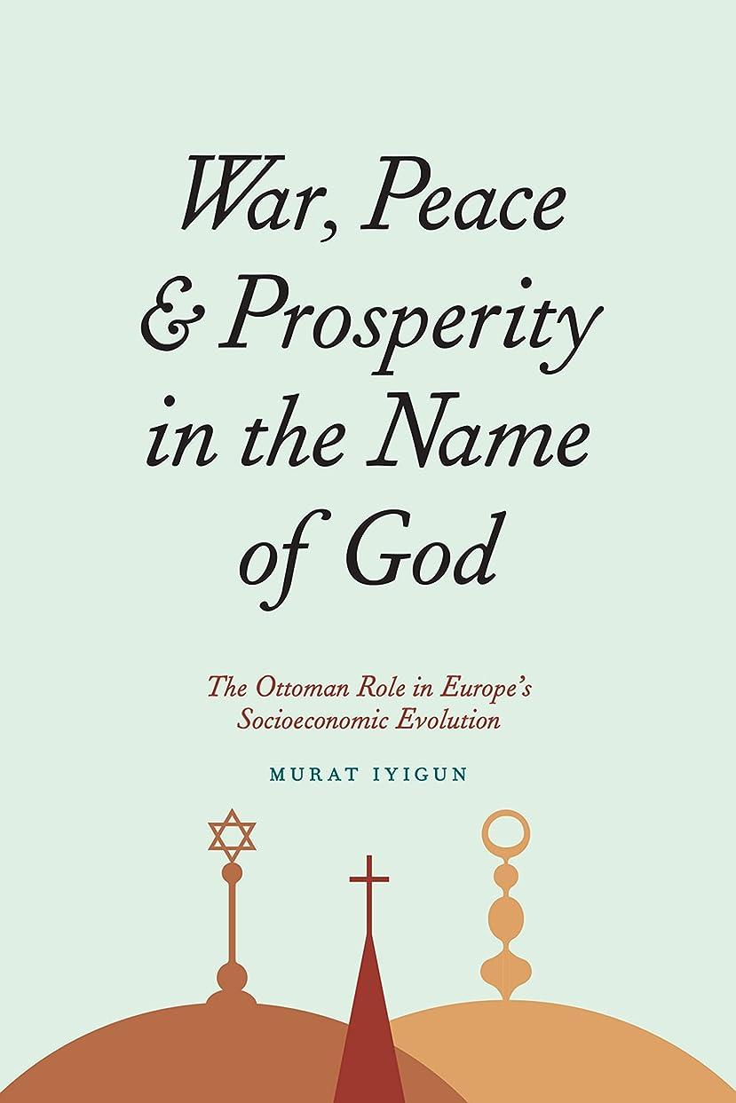 暴動勝利可塑性War, Peace, and Prosperity in the Name of God: The Ottoman Role in Europe's Socioeconomic Evolution (English Edition)