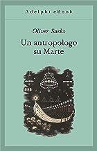 Un antropologo su Marte: Sette racconti paradossali (Gli Adelphi Vol. 134) (Italian Edition)