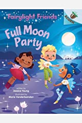 Full Moon Party: An Acorn Book (Fairylight Friends #3) (Library Edition) Hardcover