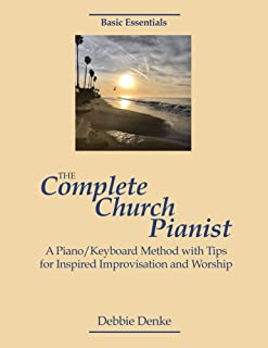 The Complete Church Pianist: A Piano/Keyboard Method with Ti