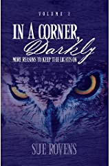 In A Corner, Darkly: Volume 2: More reasons to keep the lights on (English Edition) Kindle版