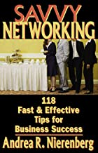 Savvy Networking - 118 Fast & Effective Tips for Business Success
