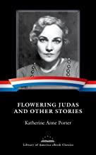 Flowering Judas and Other Stories: A Library of America eBook Classic