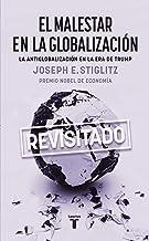 El malestar en la globalización / Globalization and Its Discontents (Spanish Edition)