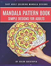 Mandala Pattern Book Simple Designs for Adults Easy Adult Coloring Mandala Designs: For Stress Relief and Relaxation: 1