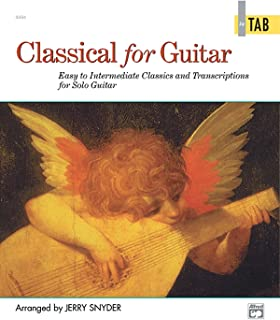Classical for Guitar In TAB: Easy to Intermediate Classics and Transcriptions for Solo Guitar